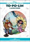 To-po-lin e altre storie: Cina e Giappone feudali - Walt Disney Company, Lidia Cannatella, Massimo Marconi