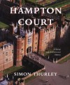 Hampton Court: A Social and Architectural History - Simon Thurley