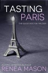 Tasting Paris - Renea Mason