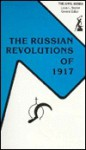 The Russian Revolutions of 1917 - John Shelton Curtiss
