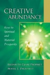 Creative Abundance: Keys to Spiritual and Material Prosperity (Pocket Guides to Practical Spirituality) - Elizabeth Clare Prophet, Mark L. Prophet