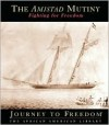 The Amistad Mutiny: Fighting for Freedom - Barbara A. Somervill