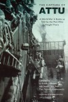 The Capture of Attu: A World War II Battle as Told by the Men Who Fought There - Gregory J.W. Urwin, Robert J. Mitchell, Nelson L. Drummond, Sewell T. Tyng