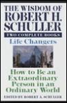 Wisdom of Robert H. Schuller: Two Complete Books - Robert H. Schuller