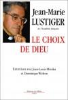 Le Choix De Dieu: Entretiens Avec Jean Louis Missika Et Dominique Wolton - Jean-Marie Lustiger