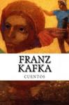 FRANZ KAFKA, cuentos (Spanish Edition) - Franz Kafka