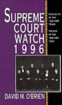 Supreme Court Watch, 1996 - David M. O'Brien