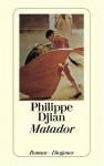 Matador Roman - Philippe Djian