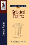 Sermon Outlines on Selected Psalms - Charles R. Wood