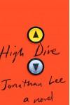 High Dive: A Novel - Jonathan Lee