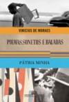 Poemas, sonetos e baladas e Pátria minha - Vinicius de Moraes, Eucanaã Ferraz