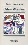 Other Weapons - Luisa Valenzuela