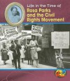 Life in the Time of Rosa Parks and the Civil Rights Movement (Heinemann First Library) - Terri DeGezelle