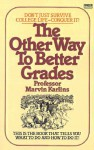 The Other Way to Better Grades - Marvin Karlins