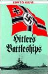 Hitler's Battleships - Edwyn Gray