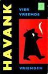 Vier vreemde vrienden - Havank, Hans van der Kallen
