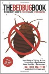 The Bed Bug Book: The Complete Guide to Prevention and Extermination - Ralph H. Maestre