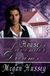 House of Lavender Dreams - Megan Hussey
