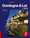 Dordogne & the Lot: Full-color travel guide to the Dordogne & Lot including a single, large format Popout map of the region (Footprint - Destination Guides) - Michael Pauls, Dana Facaros
