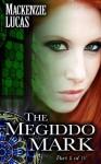 The Megiddo Mark, Part 2 - Mackenzie Lucas