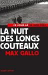 La nuit des longs couteaux (French Edition) - Max Gallo