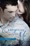 Everything To Me (Book 2) - Teresa Hill