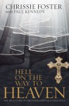 Hell on the Way to Heaven - Chrissie Foster, Paul Kennedy, Paul Kennedy