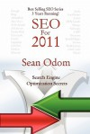 Seo for 2011: Search Engine Optimization Secrets - Sean Odom