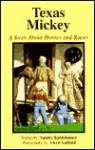 Texas Mickey: A Story about Horses and Races - Sandra Bartholomew