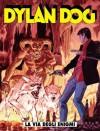 Dylan Dog n. 289: La via degli enigmi - Tiziano Sclavi, Giuseppe De Nardo, Daniele Bigliardo, Angelo Stano