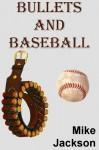Bullets And Baseball (Asps Book 6) - Mike Jackson