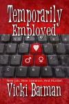 Temporarily Employed - Vicki Batman