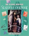 Alaska Heritage Seafood Cookbook: Great Recipes Fr - Ann Chandonnet