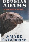 Last Chance to See - Mark Carwardine, Douglas Adams