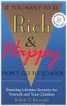 If You Want To Be Rich And Happy, Don't Go To School? - Robert T. Kiyosaki