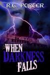 When Darkness Falls - R.G. Porter