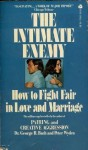 The Intimate Enemy: How to Fight Fair in Love and Marriage - George Robert Bach, Peter Wyden