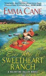 Ever After at Sweetheart Ranch: A Valentine Valley Novel - Emma Cane
