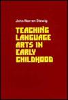 Teaching Language Arts in Early Childhood - John Warren Stewig