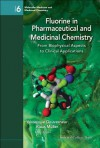 Fluorine in Pharmaceutical and Medicinal Chemistry: From Biophysical Aspects to Clinical Applications - Veronique Gouverneur, Klaus Muller