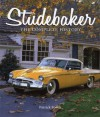 Studebaker: America's Most Successful Independent Automaker - Patrick Foster