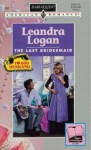 The Last Bridesmaid - Leandra Logan