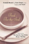 Food for the Soul: Selections from the Holy Apostles Soup Kitchen Writers' Workshop - Susan Shapiro, Elizabeth Maxwell