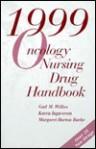 1999 Oncology Nursing Drug Handbook - Gail M. Wilkes, Karen Ingwersen, Margaret Barton Burke