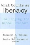 What Counts As Literacy: Challenging the School Standard (Language and Literacy Series (Teachers College Pr)) - Sandra Hollingsworth, Margaret Ann Gallego