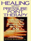 Healing Yourself with Pressure Point Therapy: Simple, Effective Techniques for Massaging Away More Than 100 Annoying Ailments - Jack Forem