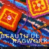 Beautiful Ragwork: Over 20 Hooked Designs for Rugs, Wall Hangings, Furniture, and Accessories - Lizzie Reakes
