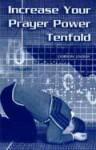Increase Your Prayer Power Tenfold - Gordon Lindsay