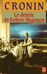 Le Destin de Robert Shannon - A.J. Cronin