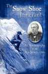 The Snow-Shoe Itinerant - An Autobiography - John L. Dyer